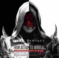 From Astral to Umbral ~FINAL FANTASY XIV: BAND & PIANO Arrangement Album